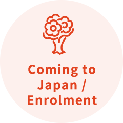 Coming to Japan / Enrolment